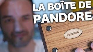 J'ouvre la boîte de pandore (PANDORA BOX)