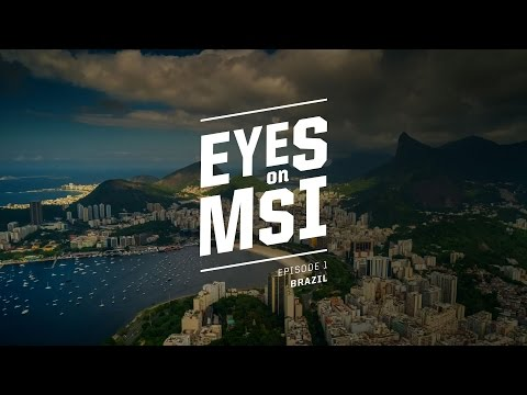 Eyes on MSI: Brazil Ep. 1 (2017)