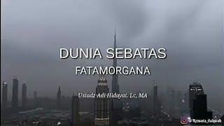 Download Video Dunia Sebatas Fatamorgana II Ustadz Adi Hidayat MP3 3GP MP4
