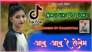 Download Aabu Aabu Re selem Mor intezar New Nagpuri Dj Rimix song 2020 Dj Mahesh ST