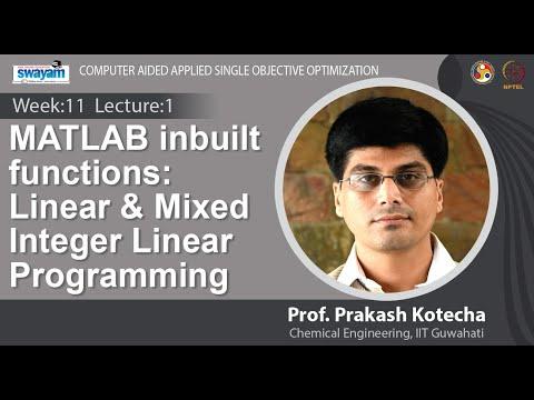 Lec 27: MATLAB Inbuilt Functions: Linear & Mixed Integer Linear Programming
