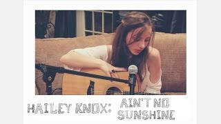 Ain't No Sunshine - Bill Withers (Hailey Knox Version)