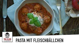 Pasta mit Fleischbällchen | theclub.ch | Rezept #123