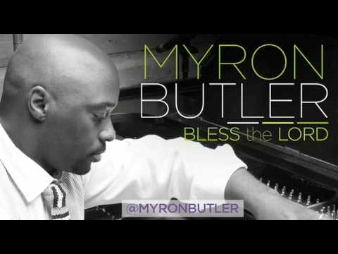 Myron Butler - Bless the Lord (Audio)