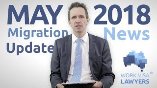 Australian Immigration News Video May 2018 -  SAF, TSS 482 , Regional Visas
