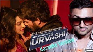 Urvashi   Karaoke Version   No Back Vocals   Yo Yo Honey Singh   Shahid Kapoor   Kiara Advani  