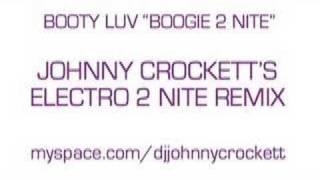 "BOOTY LUV ""BOOGIE 2 NITE"" (JOHNNY CROCKETT RMX)"
