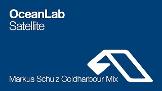 OceanLab - Satellite (Markus Schulz Coldharbour Mix)