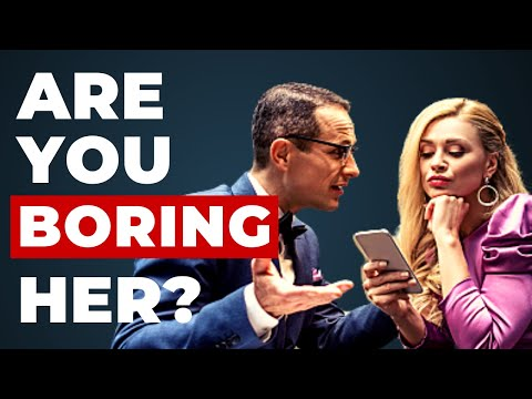 How To Stop Boring Women | How To Be More Interesting To Girls