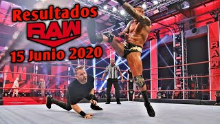 🔴 Monday Night Raw 15 Junio 2020 ~ Resultados Explosivos