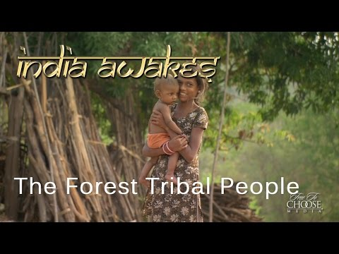 India Awakes - The Forest Tribal People