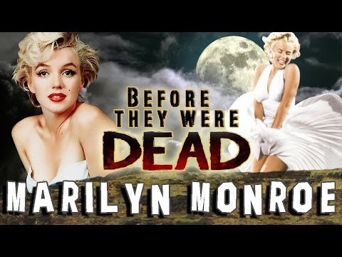 MARILYN MONROE - Before They Were Dead