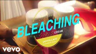 Jahvillani - Bleaching Cream (Official Video)