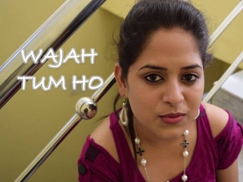 Wajah Tum ho | Hate Story 3 | Female Cover By Amrita Nayak