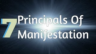 The 7 Universal Principles Of Manifestation! (Law Of Attraction)