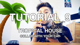 [TROPICAL HOUSE TUTORIAL] Collab With My Cat!