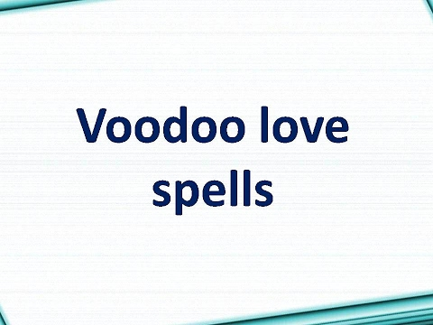 How to cast a voodoo love spell