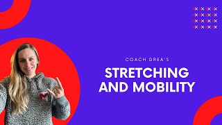 Stretching and Mobility