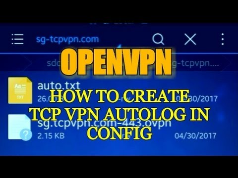 HOW TO CREATE AUTOLOG IN CONFIG OPENVPN USING TCPVPN ACCOUNT