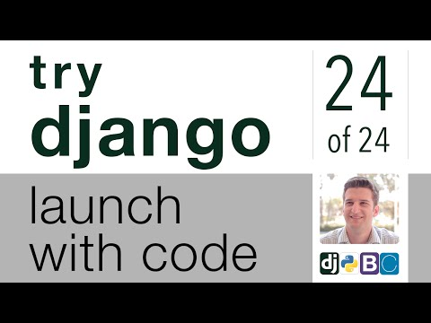 Try Django - Launch with Code - 24 of 24 - Launch Your Project to Heroku & Setup Domain Name