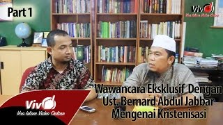 Ust  Bernard Abdul Jabbar   Kristenisasi Di Indonesia Part 1