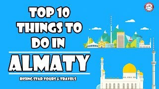 Things To Do In Almaty | Kazakhstan