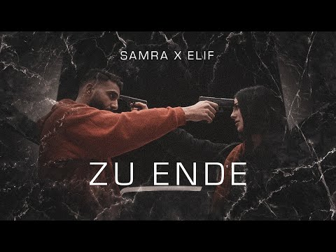 SAMRA X ELIF - ZU ENDE (prod.by Beatzarre & Djorkaeff)