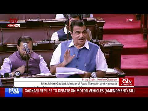 Transport Minister Nitin Gadkari replies to debate on Motor Vehicles (Amendment) Bill