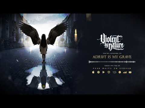 Violent By Nature - Adrift Is My Grave (Audio)