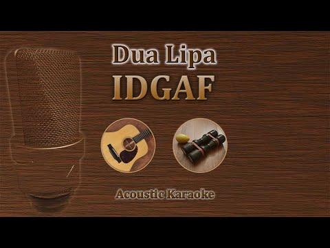 IDGAF - Dua Lipa (Acoustic Karaoke)