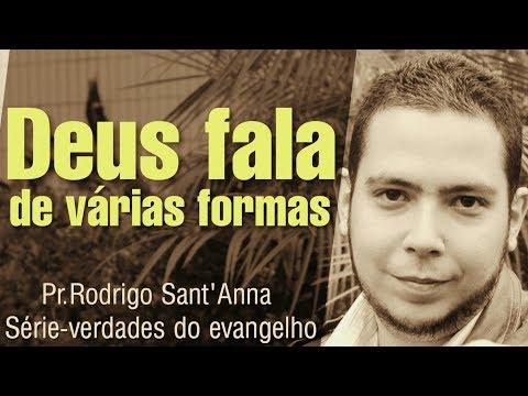SÉRIE VERDADES DO EVANGELHO - Deus Fala De Várias Formas - Pr.Rodrigo Sant'Anna