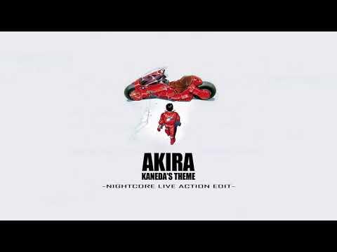 AKIRA - KANEDA'S THEME -NIGHTCORE LIVE ACTION EDIT-