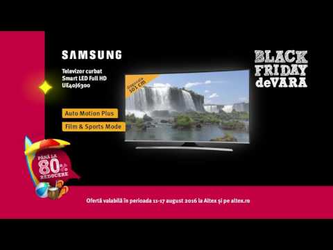 Reclamă Altex BlackFridayVară TV Samsung - august 2016