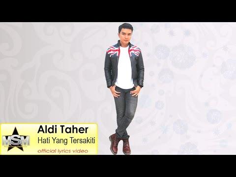 Aldi Taher - Hati Yang Tersakiti (official Lyrics Video)