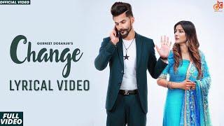 Change (Official Video) Gurneet Dosanjh Ft Shehnaaz Gill   Latest Punjabi Songs 2020