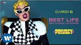 Cardi B- Best Life ft. Chance The Rapper (Audio)