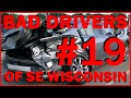 Bad Drivers Of SE Wisconsin 19 NOT A SINGLE FIREWORK Dashcam Compilation mp3