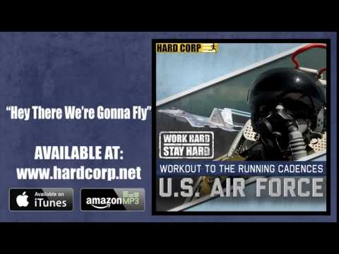 Hey There We're Gonna Fly (Air Force Cadence)