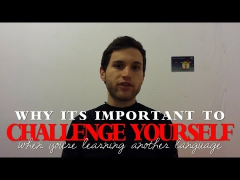 Challenge Yourself When Learning Another Language