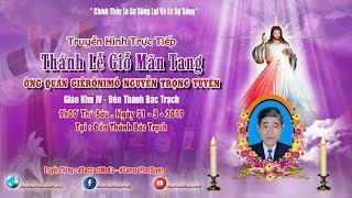 Trực Tiếp : Thánh Lễ Giỗ Mãn Tang - Ông Quản Giêrônimô Nguyễn Trọng Tuyên. GK4 - Đền Thánh Bác Trạch