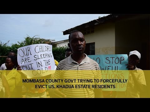 Mombasa County govt trying to forcefully evict us, Khadija estate residents