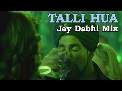 Talli Hua - Jay Dabhi Mix   Singh Is Kinng   Akshay Kumar & Katrina Kaif