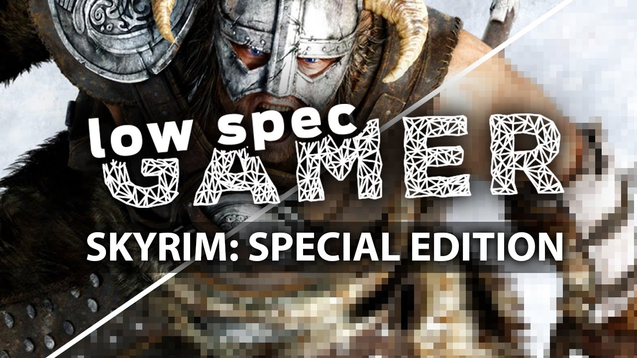 Skyrim Special Edition: tweaks for best performance on a low end computer