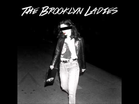 THE BROOKLYN LADIES - LOVE ME MORE
