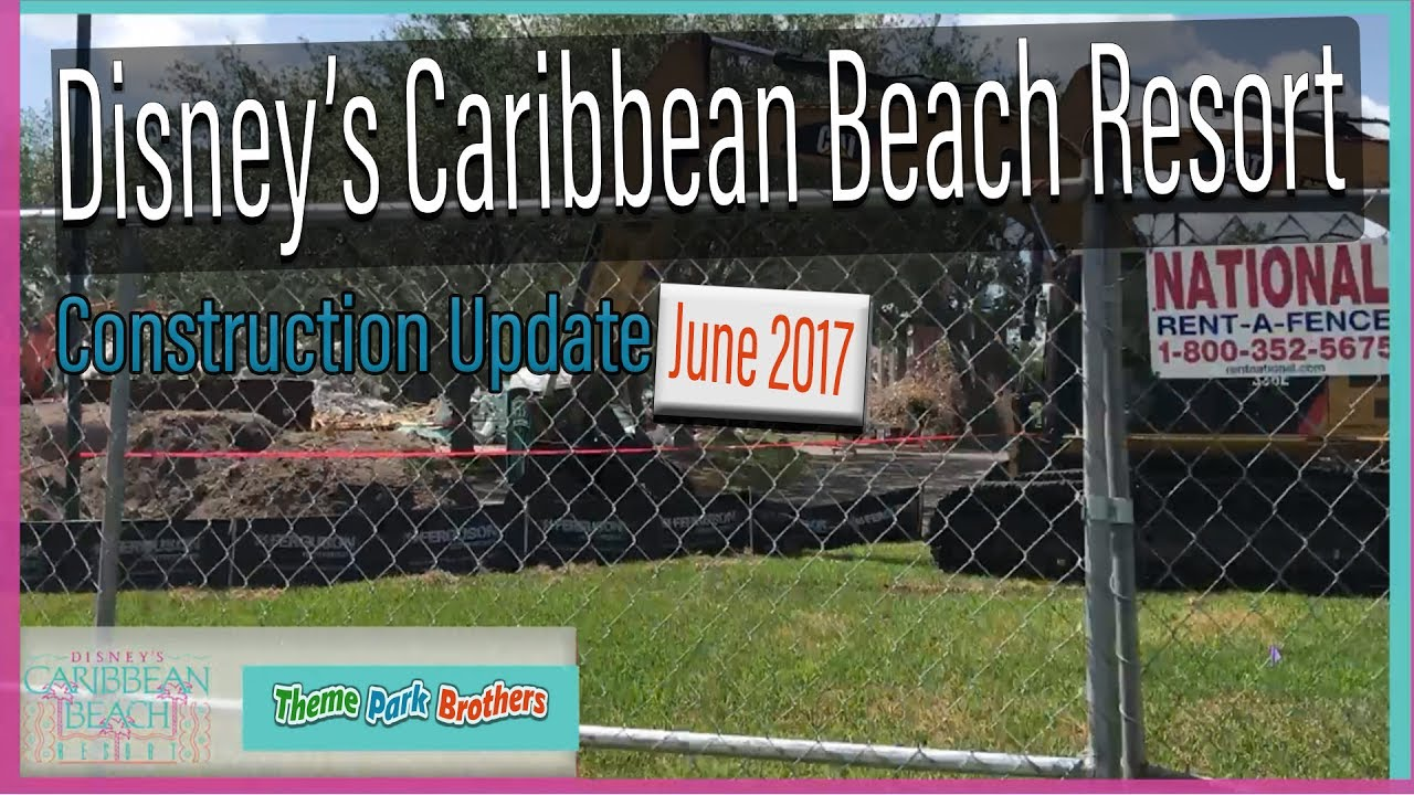 Disneys Caribbean Beach Resort Construction Update June 2017