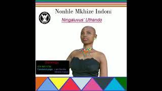 Nonhle Mkhize: Ningalivus' Uthando