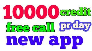 10000 credit pr day make unlimited free call India Pakistan Nepal Bangladesh anywhere/Indiakhan7