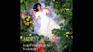 Anthony Adverse - Imperial Violets