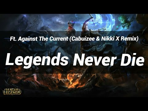 league of legends-Legends Never Die | Ft. Against The Current (Cabuizee & Nikki X Remix) | TạT-music