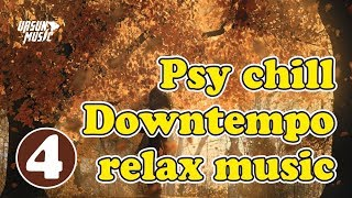 *Psychill \ Downtempo \ Psybient \ relax music #4*